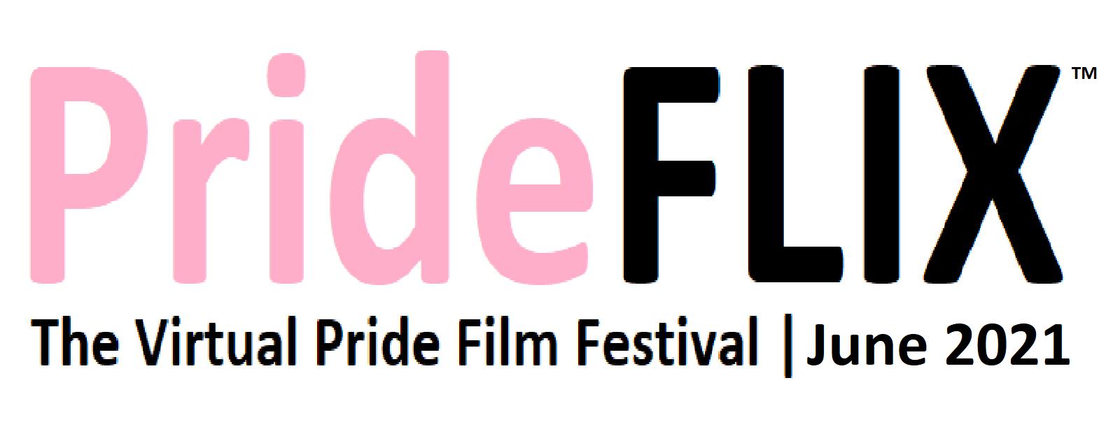 PrideFLIX; The Virtual LGBTQ+ Pride Film Festival